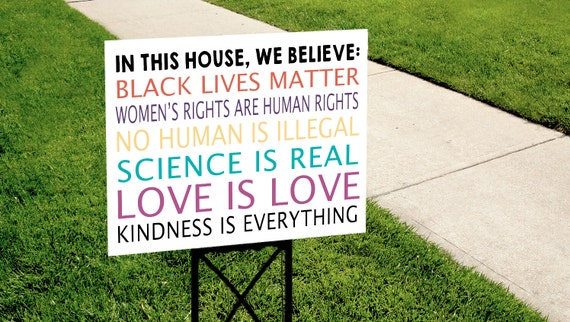 In This House We Believe...Kindness is Everything Yard Sign