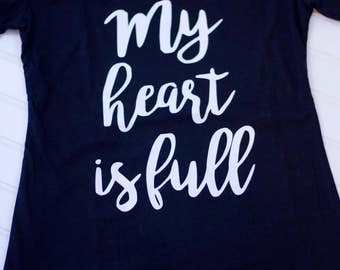 My Heart is Full Tshirt- mommy and me tshirt - mama and me tshirt