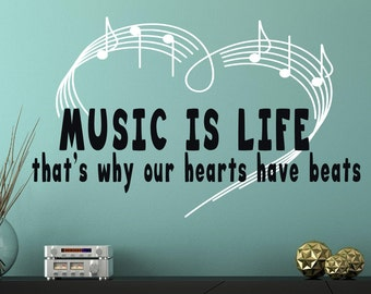 Music is life, that's why our hearts have beats, Music quote wall decal, Music wall quote, Music wall art, Music is life decal, Music decal