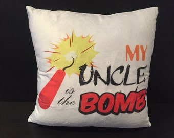My Uncle is the Bomb Cushion