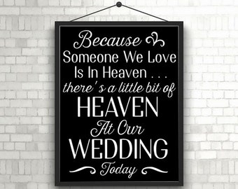 PRINTABLE Because someone we love is in heaven... Wedding Remembrance Sign INSTANT DOWNLOAD