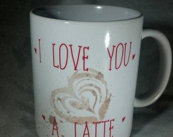 I love you a latte pun mug!