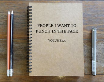 People I Want To Punch In The Face - Spiral Notebook/Sketchbook/Kraft Journal/Personalized Journal - Blank paper - 016