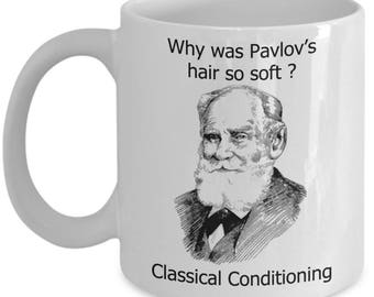 Funny Psychology Mugs - Why Was Pavlov's Hair So Soft? - Ideal Psychologist Gifts