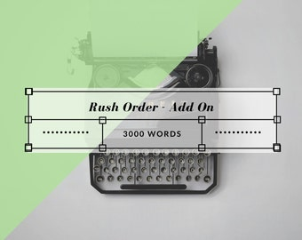 Rush Order Add On - 3000 Words or Less