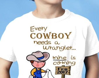 """New BABY Announcement T-Shirt """"Every COWBOY Needs a WRANGLER"""" Funny Maternity"""