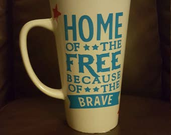 Home of the Free Because of the Brave Coffee Tea Mug