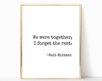 We were together, I forget the rest Walt Whitman quote print, wall art, printable art, home decor, print, wedding sign, 8x10, 11x14, 16x20