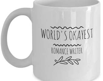 World's Okayest Romance Writer - Funny Gift Mug for Romance Authors