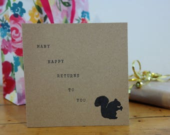 Many happy returns to you- squirrel birthday card. Hand-stamped birthday card, recycled kraft card, with squirrel design.