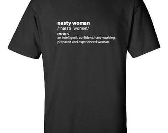 Nasty woman shirt, Nasty woman definition, Nasty woman, She persisted, Political shirt, Democrat, Feminist, T-shirt, Tee, Top, Clothing
