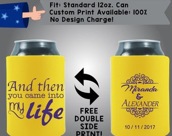 And Then You Came Into My Life Names Date Collapsible Neoprene Can Cooler Double Side Print (W181)