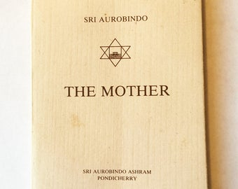 The Mother small book by Sri Aurobindo
