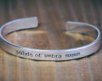 Pulvis Et Umbra Sumus / We Are But Dust And Shadow / Latin Quote Jewelry / Inspirational Jewelry / Inspirational Bracelet