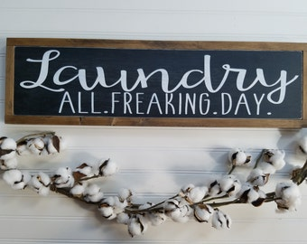 Laundry All Freaking Day Sign - Laundry Sign - Laundry Room Sign