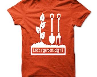 LIFE'S A GARDEN T-SHIRT.gardening t-shirt,gardeners t-shirt,life's a garden tee,gardening lovers tees,gardening gift t-shirt,gardening tees