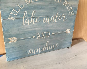FILL MY DAYS with Lake Water and Sunshine