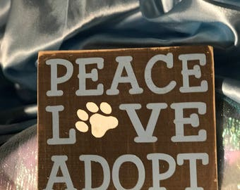 Peace * Love * Adopt - Shelter Dogs Rock-  Wooden Sign- Hand-Painted