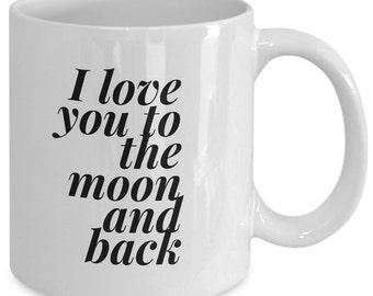 Love Gift coffee mug - I love you to the moon and back - Unique gift mug for him, her, mom, dad, kids, husband, wife, boyfriend, men, women