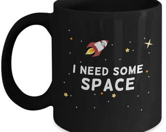 I Need Some Space - Space Scientist - Science - Astronomy Astrophysics Astrophysicist Coffee Mug