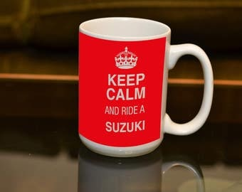 KEEP Calm Ride a Suzuki LARGE 15 0Z  Sublimation Printed Mug. Ideal for the Suzuki owning Biker and Coffee or Tea lover