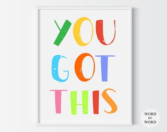 You Got This Colorful Printable, Printable Quote Art, Motivational Quote, Typography Print, Wall Art, Poster Print, Positive Printable Quote