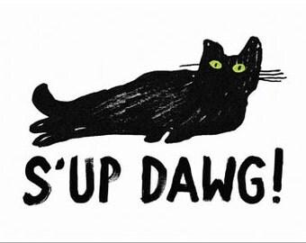 Sup Dawg card