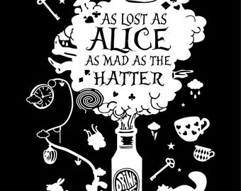 As Lost as Alice as Mad as the Hatter *Glow In The Dark*