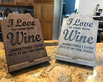 Kitchen Ipad cook book holder stand with I Love to cook with wine slogan