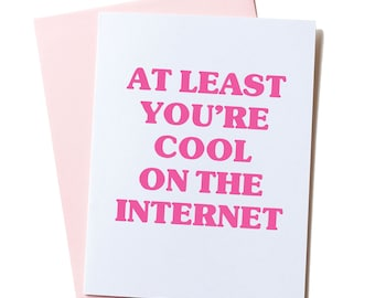 Pop Culture Card, Funny, Anniversary Card, Valentine's Card, for Boyfriend, Girlfriend, Funny Birthday Cards, You're Cool On The Internet