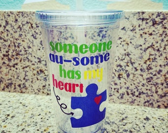 Someone Au-some Has My Heart, Autism Awareness, 16oz Tumbler
