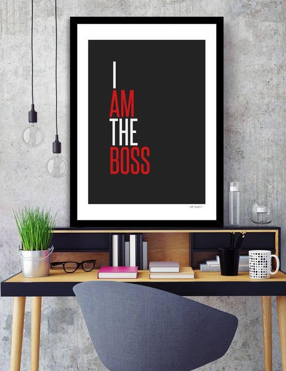 I Am The Boss | Digital Download | Fine Art Print