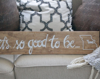 It's So Good to Be Home Customizable State Outline Wooden Hand Lettered Sign