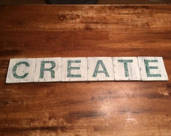 Green CREATE Sign - scrabble tiles, Distressed, Farmhouse Decor, Rustic Sign, Hand Painted, Handcrafted, Farmhouse Sign, country decor