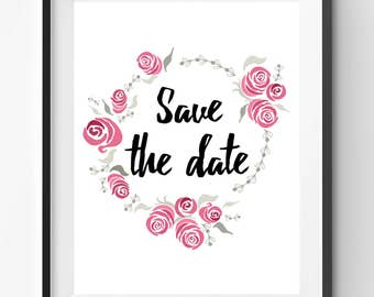 SALE-Save the Date Print, Watercolor Roses Print, Pink Roses Paint, Pink Rose Art, Baby Nursery, Quote Poster, Typography Print, Flowers art