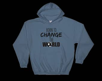 Born to save the world hoodie