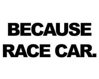 Because Race Car Vinyl Decal JDM Sticker