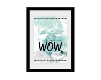 "Print/print ""You make me WOW"" in A4"