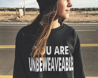 large size. womens shirt. mens shirt.  shirt with quote. woman's apparel. you are unbeweaveable.  halfrican apparel. short sleeve shirt.