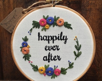 Happily ever after,Embroidery hoop,Floral embroidery,Modern embroidery hoop art,Hand embroidery,wedding gift,anniversary gift,zezehandcraft