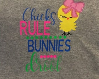 Chicks Rule and Bunnies Drool Girls Easter Shirt * Easter Toddler Shirt * Easter Youth Shirt * Easter Kids Shirt * Easter Infant Shirt