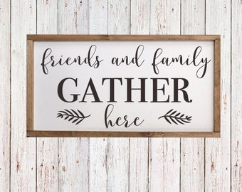 "Friends and Family Gather Here- Sign- Kitchen Sign - Dining Room Decor - Farmhouse - Rustic Style - Wedding - Housewarming 25 1/2"" x 13"""