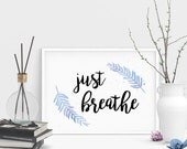 Just Breathe Poster | office wall art, yoga quote printable, motivational quote, brush lettering print, wall decor, yoga wall art, printable