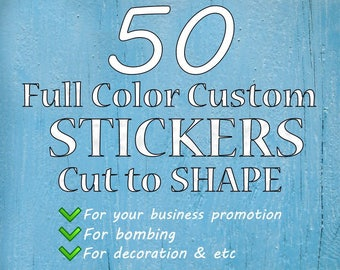 50 custom vinyl die cut stickers - For promotion / advertising / fun . Durable / waterproof . Any size and shape