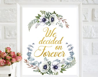 We decided on forever Print, Wedding Sign Printable, Newlywed, Love quote, Bedroom decor, Wedding Decor, Printable Art, Married Marriage