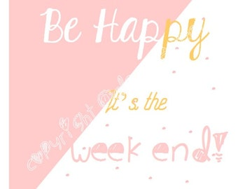 Illustration yellow white pink, Be Happy it's the weekend, pink polka dots, nice typography