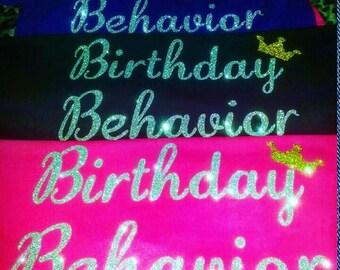 Birthday Behavior tshirt