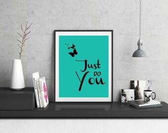 Just Do You, downloadable, art decor, print art, poster, wall art