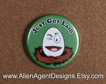 Just Got Laid - Egg in Nest - Pinback Button Badge