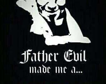 Father Evil Made Me a Sinner T-shirt